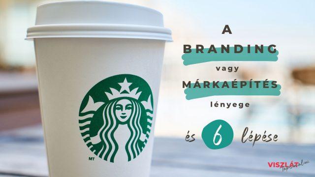 A branding vagy márkaépítés lényege