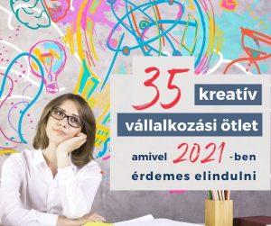 Kreatív vállalkozási ötletek 2021